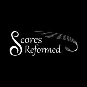 scores reformed